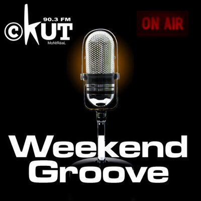 CKUT 90.3FM - Montreal -The Weekend Groove