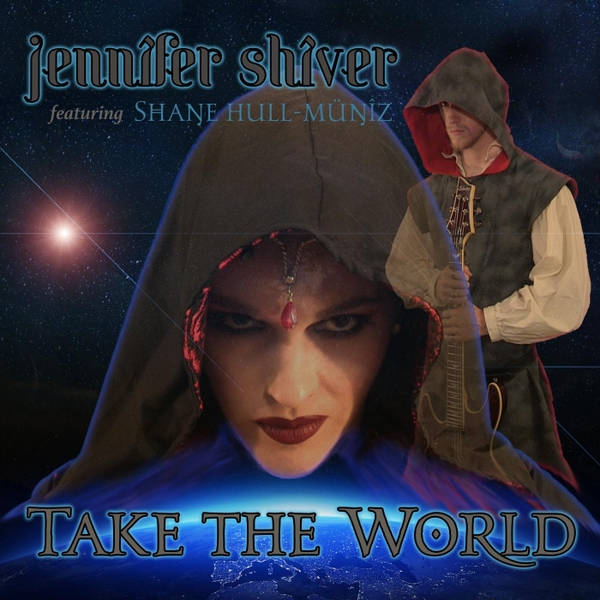 Jennifer Shiver - featuring Shane Hull - Take The World