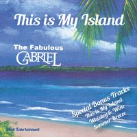 The Fabulous Gabriel - This Is My Island